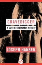 Gravedigger ebook by Joseph Hansen
