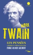 Pensées de Mark Twain ebook by Mark TWAIN, Franz-Olivier GIESBERT