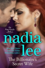The Billionaire's Secret Wife (The Pryce Family Book 3) ebook by Nadia Lee