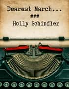 Dearest March... ebook by Holly Schindler