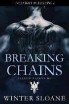 Breaking Chains ebook by Winter Sloane