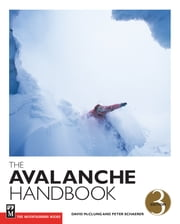 The Avalanche Handbook, 3rd Ed ebook by David McClung