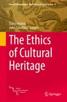 The Ethics of Cultural Heritage ebook by Tracy Ireland, John Schofield