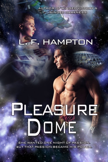 Pleasure Dome ebook by L. F. Hampton
