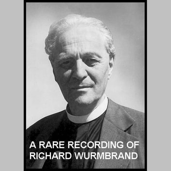 A Rare Recording of Richard Wurmbrand audiobook by Richard Wurmbrand