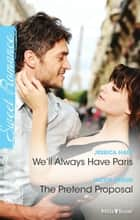 We'll Always Have Paris/The Pretend Proposal ebook by JESSICA HART, JACKIE BRAUN