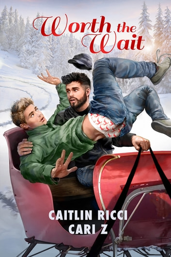 Worth the Wait ebook by Caitlin Ricci,Cari Z.