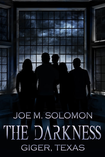 The Darkness: Giger, Texas ebook by Joe M. Solomon