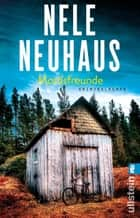 Mordsfreunde eBook by Nele Neuhaus