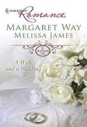 A Wish and a Wedding - Master of Mallarinka\Too Ordinary for the Duke? ebook by Margaret Way,Melissa James