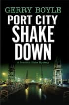Port City Shakedown ebook by Gerry Boyle