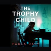 The Trophy Child audiobook by Paula Daly