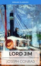 Lord Jim (Dream Classics) ebook by Joseph Conrad, Dream Classics