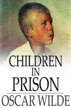 Children in Prison ebook by Oscar Wilde