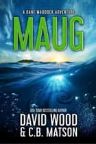 Maug - A Dane Maddock Adventure ebook by