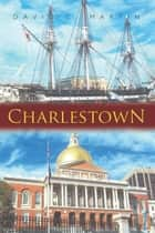 Charlestown ebook by David C. Martin