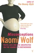 Misconceptions ebook by Naomi Wolf