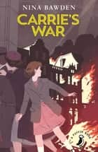 Carrie's War ebook by Nina Bawden, Eccleshare Julia