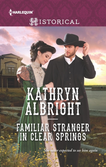 Familiar Stranger in Clear Springs ebook by Kathryn Albright