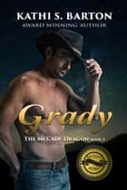Grady - The McCade Dragon ebook by Kathi S. Barton