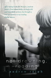Not Drowning, Reading ebook by Andrew Relph