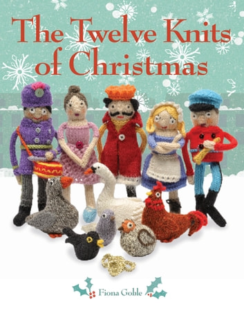Twelve Knits of Christmas ebook by Fiona Goble