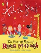 All the Best - The Selected Poems of Roger McGough eBook by Roger McGough, Lydia Monks