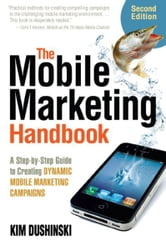 The Mobile Marketing Handbook - A Step-by-Step Guide to Creating Dynamic Mobile Marketing Campaigns ebook by Kim Dushinski