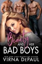 Beauty and Her Bad Boys: A Contemporary Reverse Harem Romance ebook by
