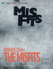 Wikipedia+: Misfits ebook by Laura  Rensing