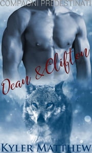 Compagni predestinati (Dean & Clifton) eBook by Kyler Matthew