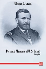 The Personal Memoirs of Ulysses S. Grant ebook by Ulysses S. Grant