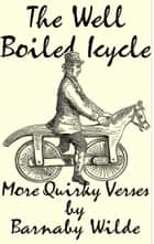 The Well Boiled Icycle ebook by Barnaby Wilde