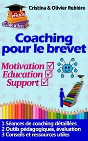 Coaching pour le brevet - Comment préparer efficacement les collégiens pour réussir leur brevet ebook by Kobo.Web.Store.Products.Fields.ContributorFieldViewModel