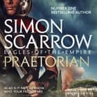 Praetorian (Eagles of the Empire 11) - Cato & Macro: Book 11 audiobook by Simon Scarrow