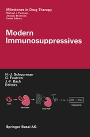 Modern Immunosuppressives ebook by G. Feutren, H.-J. Schuurman, J.-F. Bach