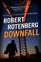 Downfall ebook by Robert Rotenberg