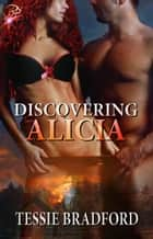 Discovering Alicia ebook by Tessie Bradford