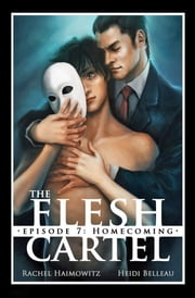 The Flesh Cartel #7: Homecoming ebook by Rachel Haimowitz,Heidi Belleau