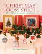 Christmas Cross Stitch ebook by Claire Crompton