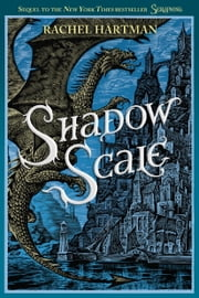 Shadow Scale - A Companion to Seraphina ebook by Rachel Hartman