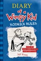 Diary of a Wimpy Kid: Rodrick Rules ebook by Jeff Kinney