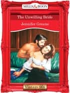 The Unwilling Bride (Mills & Boon Vintage Desire) eBook by Jennifer Greene