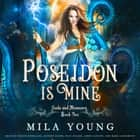 Poseidon Is Mine: Gods and Monsters, Book Two - Gods and Monsters audiobook by Mila Young
