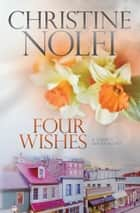 Four Wishes ebook by Christine Nolfi
