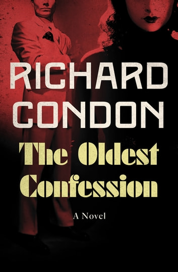 The Oldest Confession ebook by Richard Condon