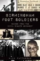 Birmingham Foot Soldiers - Voices from the Civil Rights Movement ebook by Nick Patterson