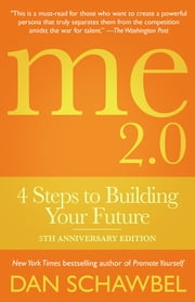 Me 2.0 - 4 Steps to Building Your Future ebook by Dan Schwabel