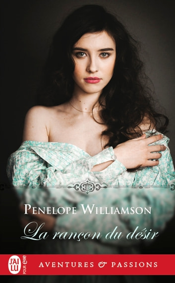 La rançon du désir ebook by Penelope Williamson