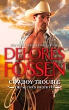Cowboy Trouble ebook by Delores Fossen